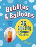 Bubbles and Balloons 35 Amazing Science Projects