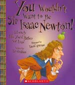 You Wouldn't Want to be Sir Isaac Newton