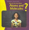 What Do You Know About Atoms and Molecules