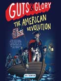 Guts and Glory the American Revolution