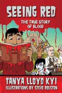 Seeing Red the True Story of Blood