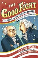 The Good Fights Feuds of the Founding Fathers