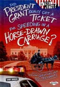 Did President Grant Really Get a Ticket for Speeding a Horse Drawn Carriage