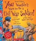 You Wouldn't Want to be a Civil War Soldier