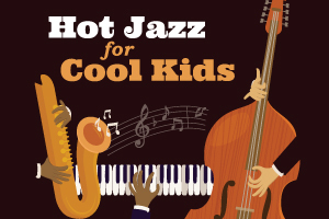 Hot Jazz for Cool Kids