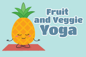 Fruit and Veggie Yoga