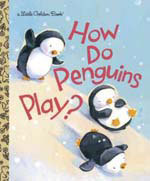 How Do Penguins Play?></a><a href=