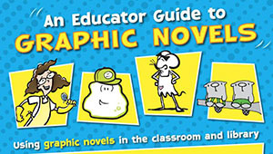 An Educator Guide to Graphic Novels